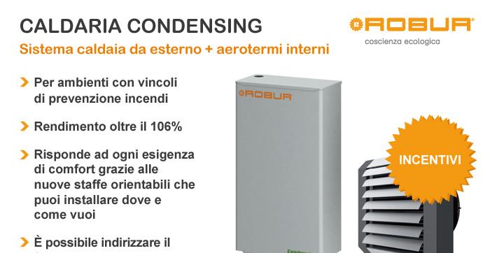 Caldaia a condensazione da esterno e aerotermo interno sistema combinato robur - Caldaia a gas da interno ...